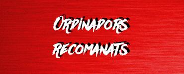 Ordinadors recomanats per l'estudiant, (obriu en una finestra nova)